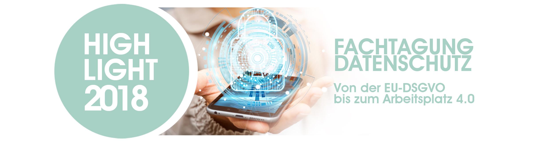 Fachtagung Datenschutz Betriebsrat EU DSGVO Digitalisierung Arbeitsschutz Psychische Belastung