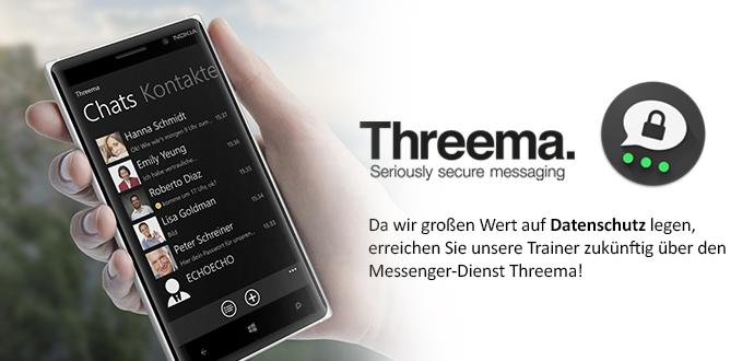 Da wir großen Wert auf Datenschutz legen, erreichen Sie unsere Trainer zukünftig über den Messenger-Dienst Threema!