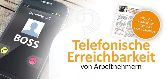 Telefonische Erreichbarkeit von Arbeitnehmern - Was darf der Arbeitgeber? Inklusive Aushang zum Download