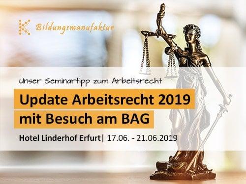 Update Arbeitsrecht - Das aktuellste Seminar zum Arbeitsrecht für Betriebsräte und Personalräte