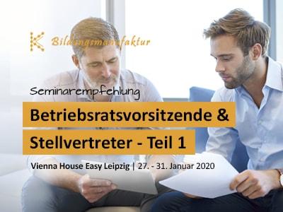 Seminar für Betriebsratsvorsitzende 27.01. - 31.01.2020 in Leipzig Übersicht zu den gesetzlichen Grundlagen, Moderation und Sitzungsleitung, Teamführung, Organisation und Zeitmanagement