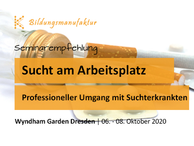 Suchtprobleme am Arbeitsplatz - Seminar für Betriebsräte und Personalräte