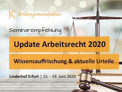 Update Arbeitsrecht 2020 - Bestehendes Wissen auffrischen, neue Reche kennenlernen _ K&K Bildungsmanufaktur GmbH