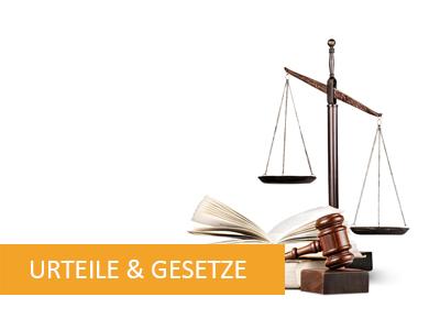 Urteile und Gesetze